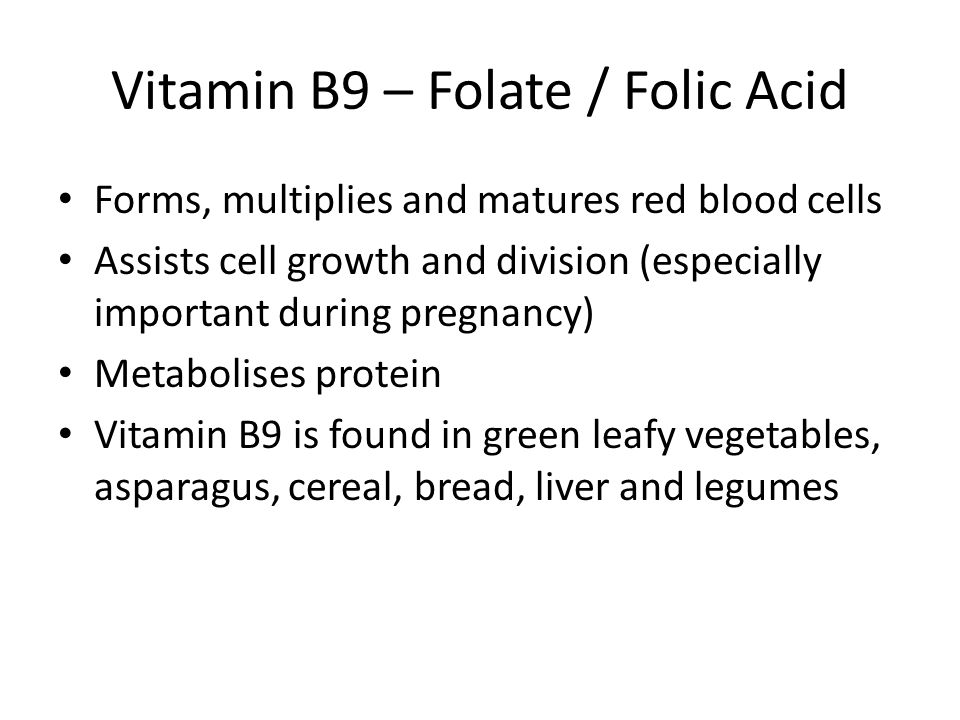 Vitamin B9 – Folate / Folic Acid