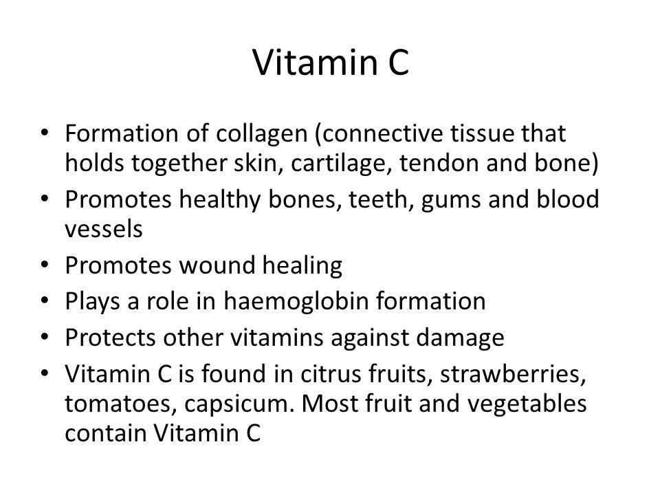 Vitamin C Formation of collagen (connective tissue that holds together skin, cartilage, tendon and bone)
