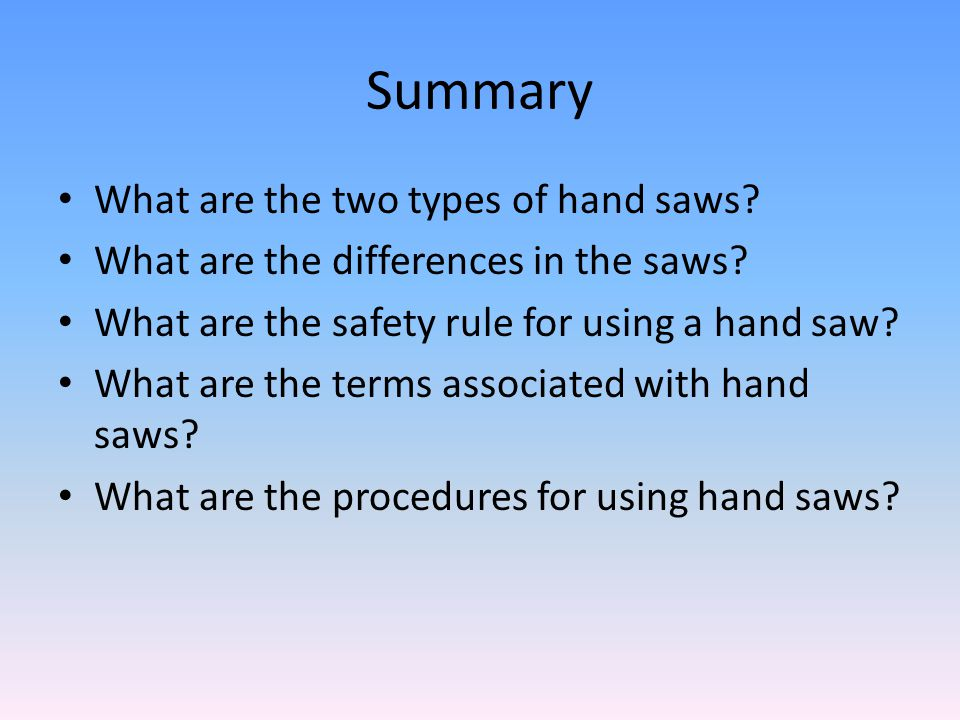 Summary What are the two types of hand saws