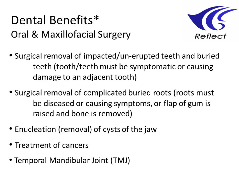 Dental Benefits* Oral & Maxillofacial Surgery