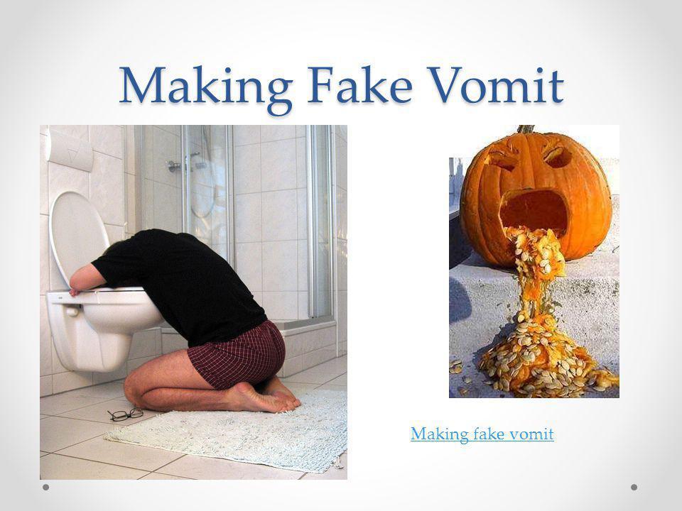 Making Fake Vomit Making fake vomit