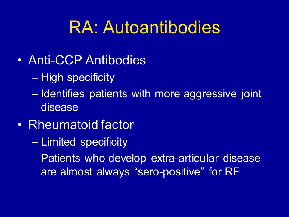 RA: Autoantibodies Anti-CCP Antibodies Rheumatoid factor