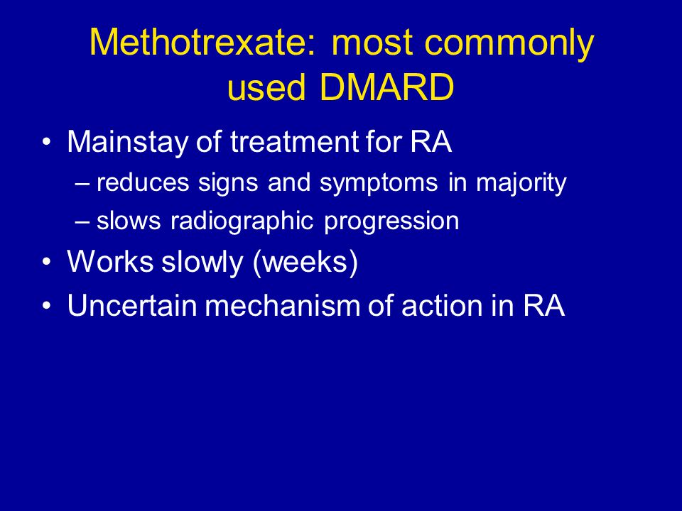 Methotrexate: most commonly used DMARD