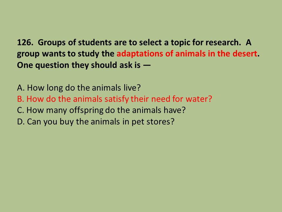 126. Groups of students are to select a topic for research