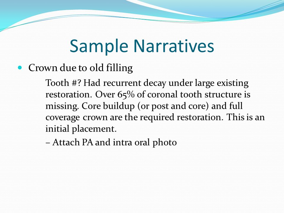Sample Narratives Crown due to old filling