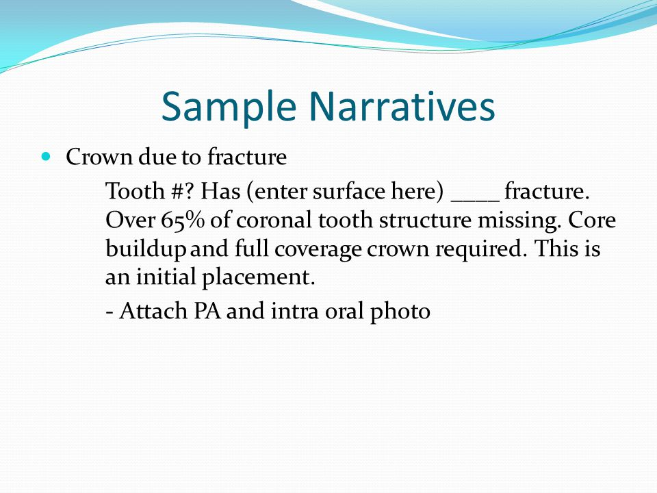 Sample Narratives Crown due to fracture