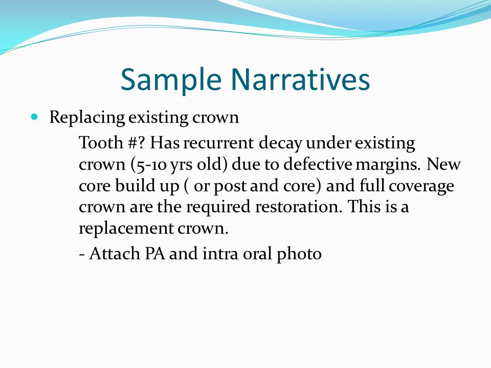 Sample Narratives Replacing existing crown