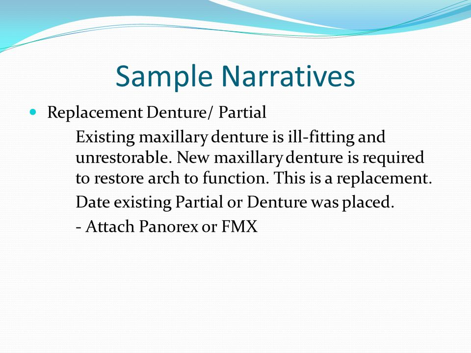 Sample Narratives Replacement Denture/ Partial