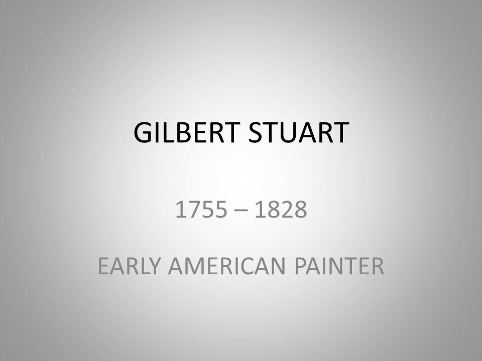 1755 – 1828 EARLY AMERICAN PAINTER
