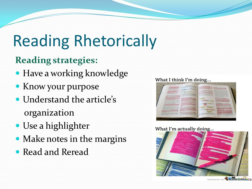 Reading Rhetorically Reading strategies: Have a working knowledge