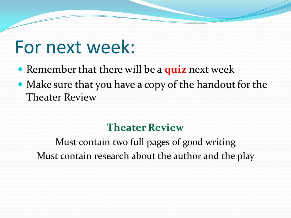 For next week: Remember that there will be a quiz next week