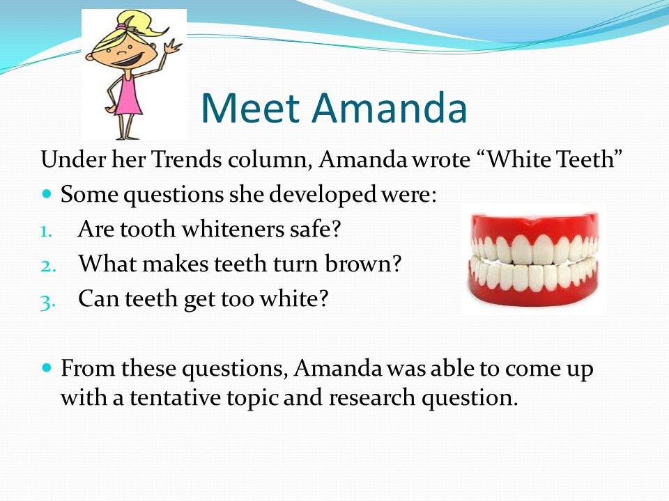 Meet Amanda Under her Trends column, Amanda wrote White Teeth