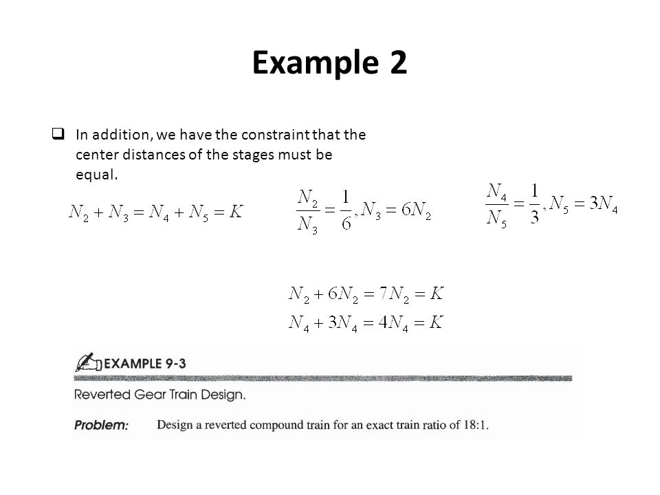 Example 2 In addition, we have the constraint that the center distances of the stages must be equal.