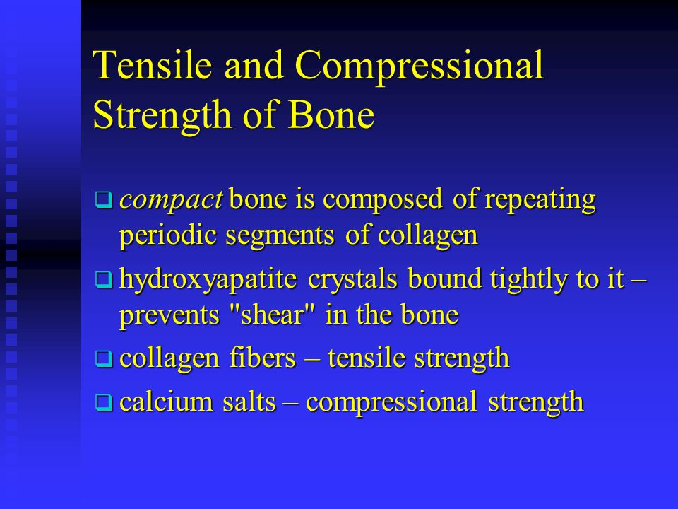 Tensile and Compressional Strength of Bone