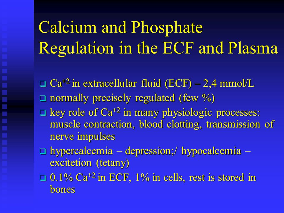 Calcium and Phosphate Regulation in the ECF and Plasma