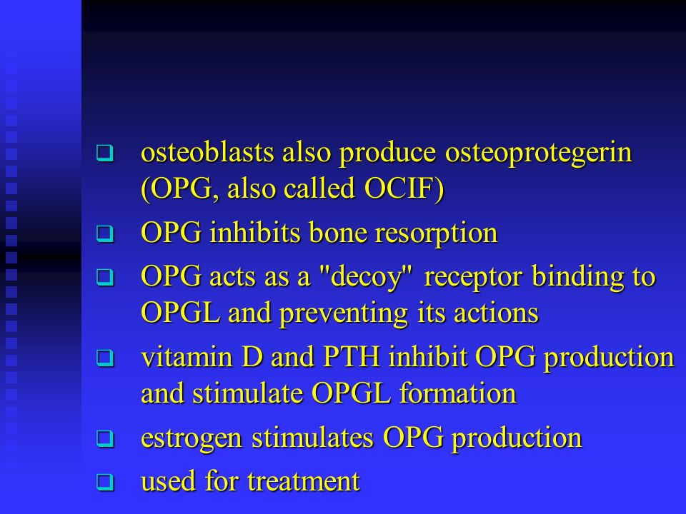 osteoblasts also produce osteoprotegerin (OPG, also called OCIF)