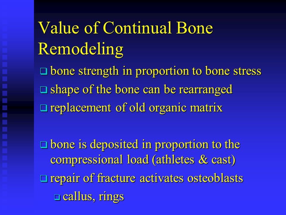 Value of Continual Bone Remodeling