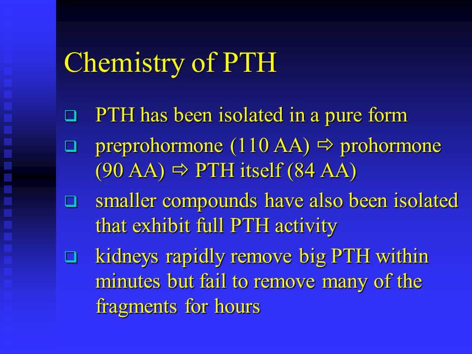Chemistry of PTH PTH has been isolated in a pure form