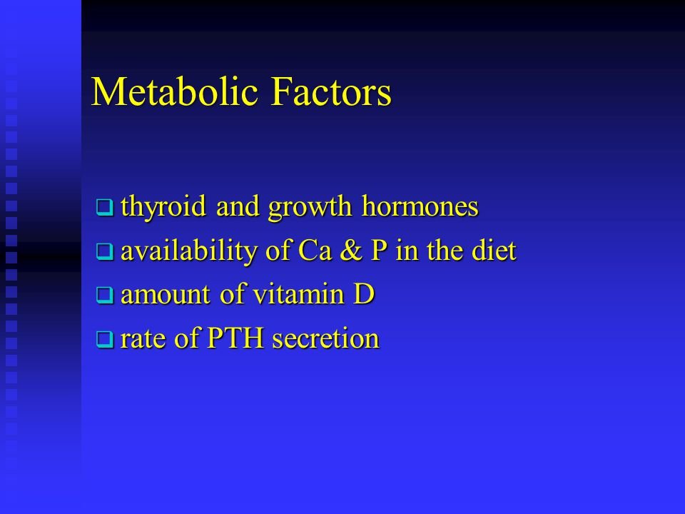 Metabolic Factors thyroid and growth hormones