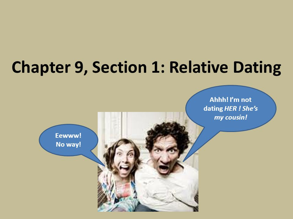 Chapter 9, Section 1: Relative Dating