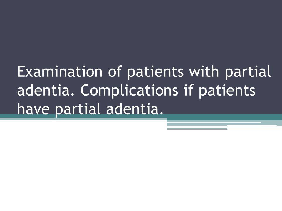 Examination of patients with partial adentia