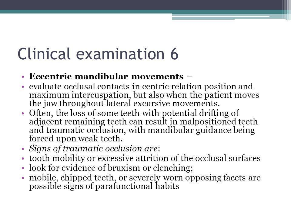 Clinical examination 6 Eccentric mandibular movements –