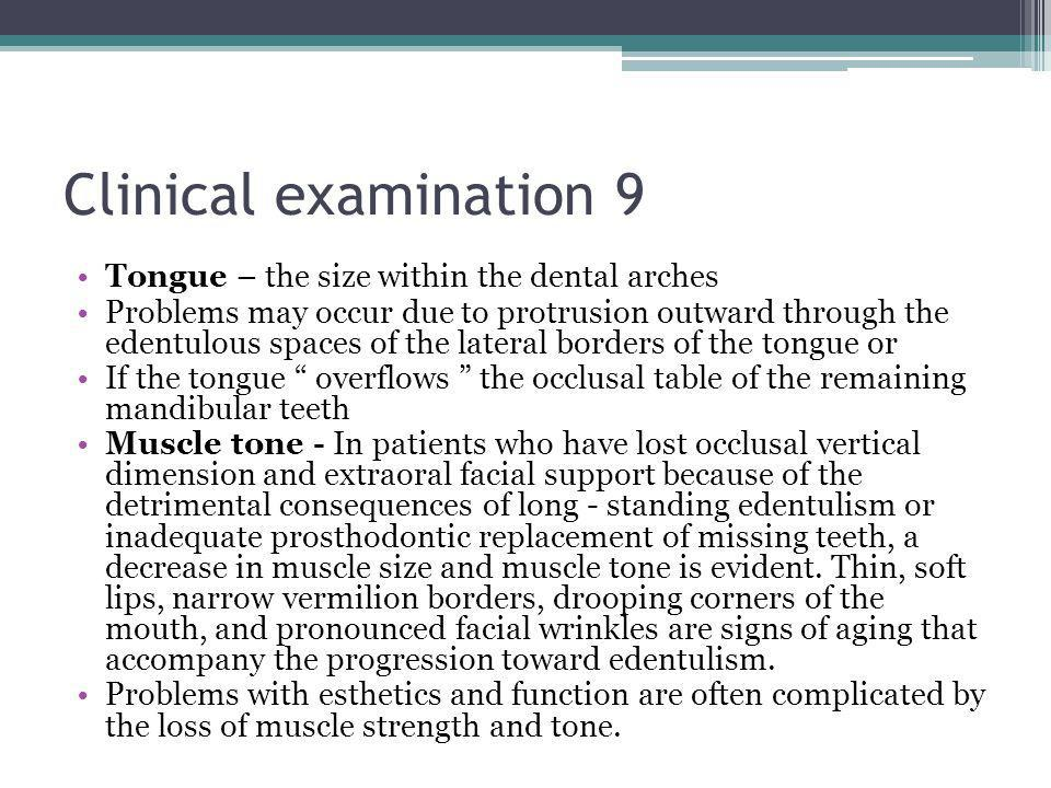 Clinical examination 9 Tongue – the size within the dental arches