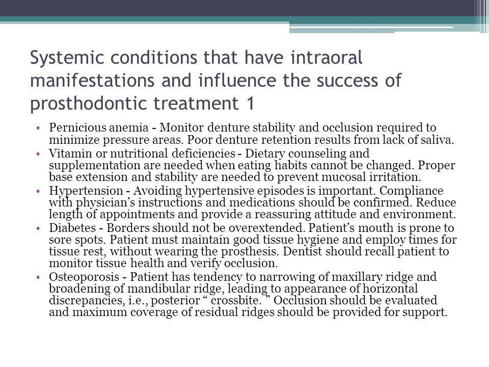 Systemic conditions that have intraoral manifestations and influence the success of prosthodontic treatment 1