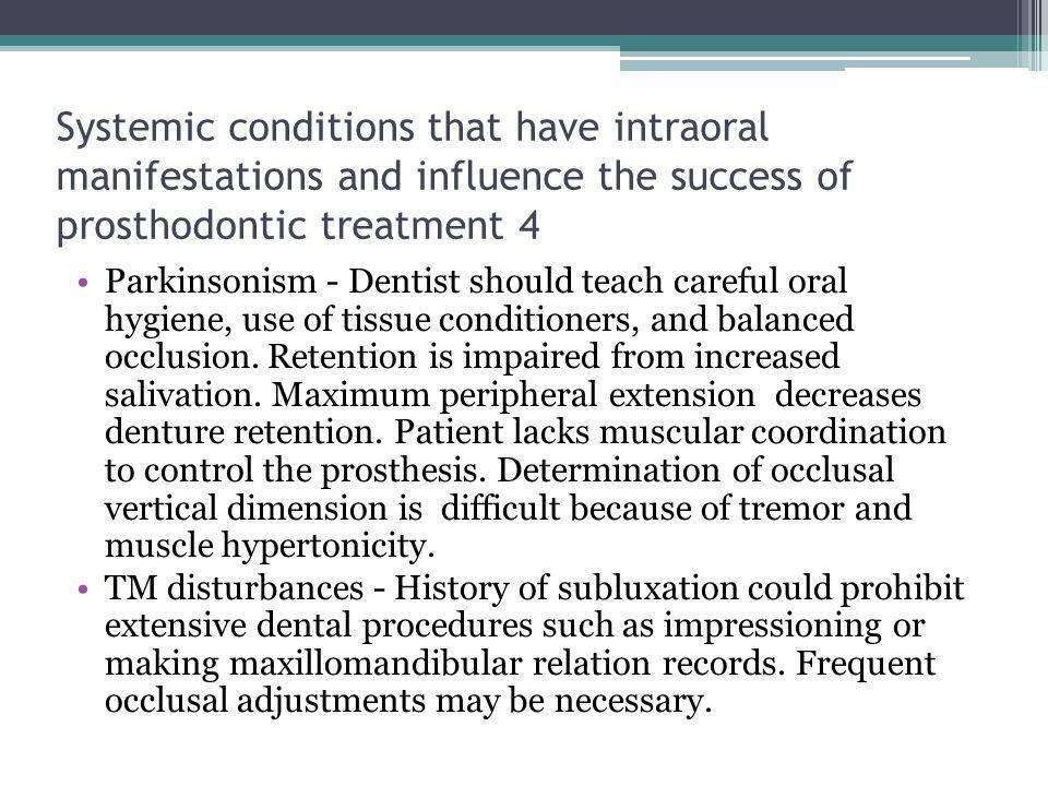 Systemic conditions that have intraoral manifestations and influence the success of prosthodontic treatment 4