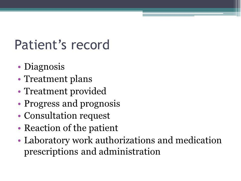 Patient's record Diagnosis Treatment plans Treatment provided