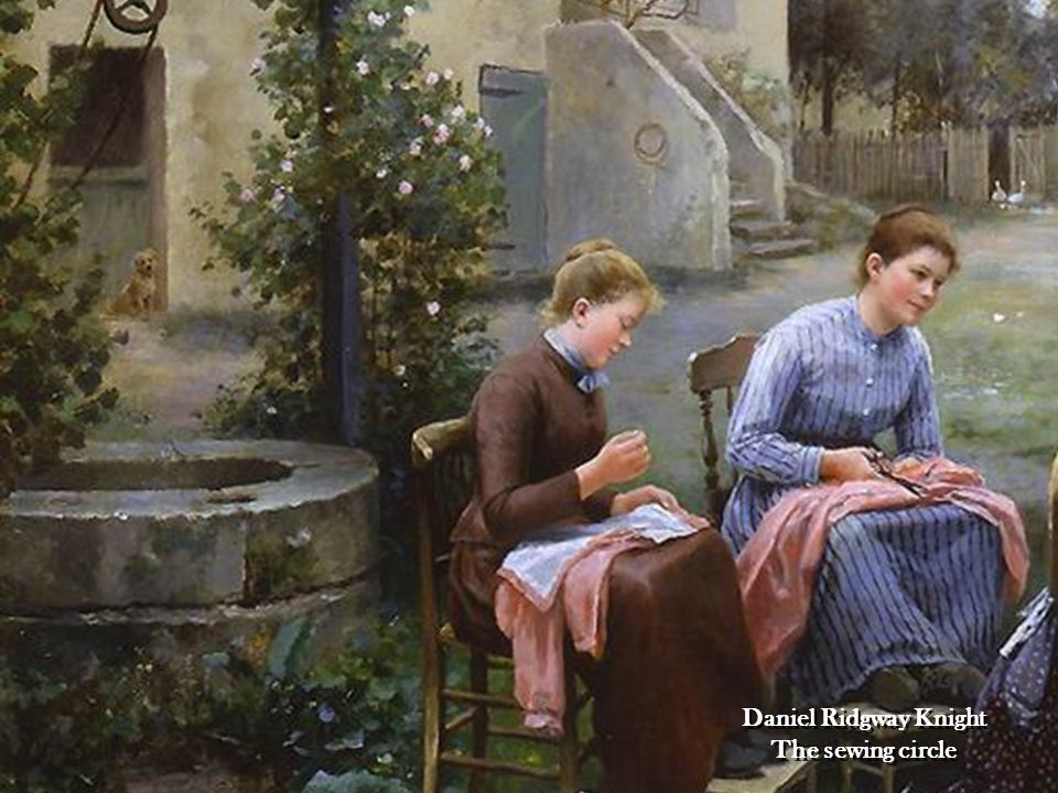 Daniel Ridgway Knight The sewing circle
