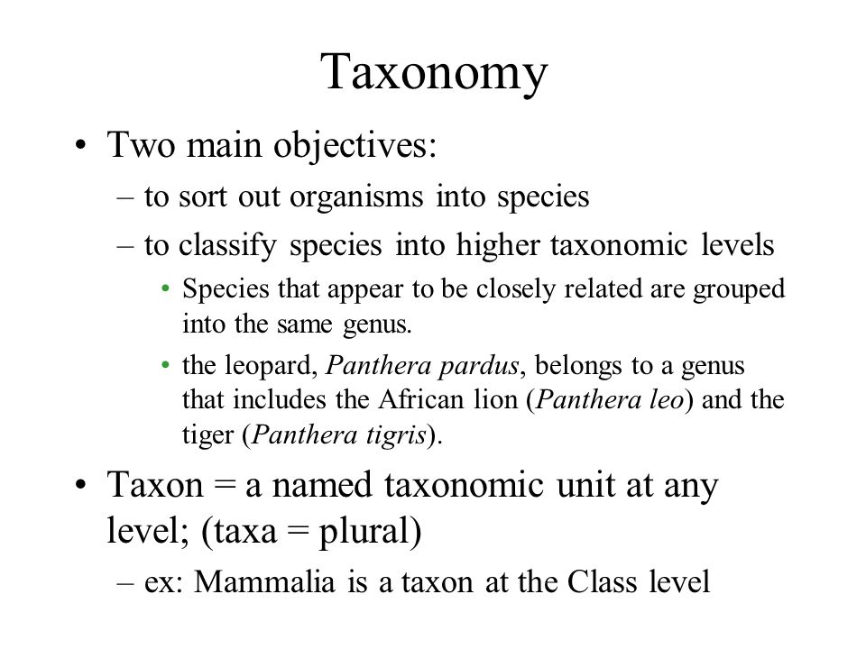Taxonomy Two main objectives: