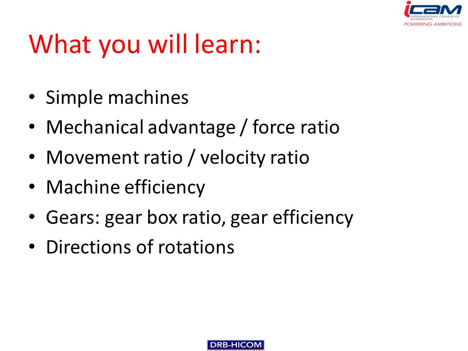 What you will learn: Simple machines