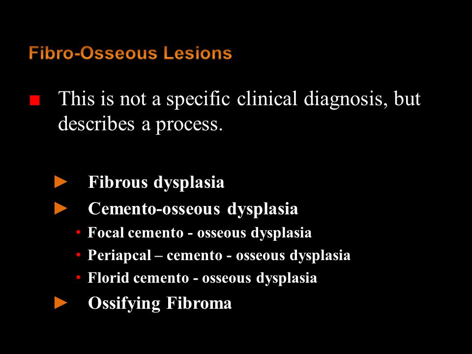 Fibro-Osseous Lesions