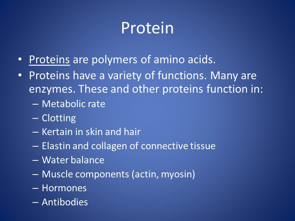 Protein Proteins are polymers of amino acids.