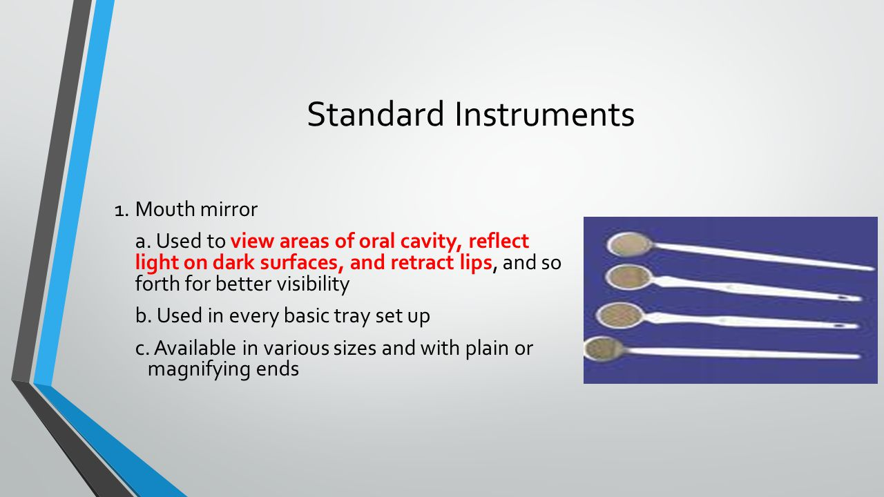 Standard Instruments 1. Mouth mirror
