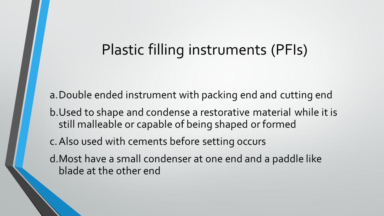 Plastic filling instruments (PFIs)