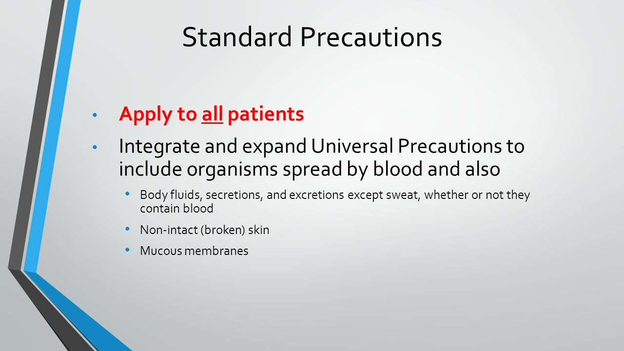 Standard Precautions Apply to all patients