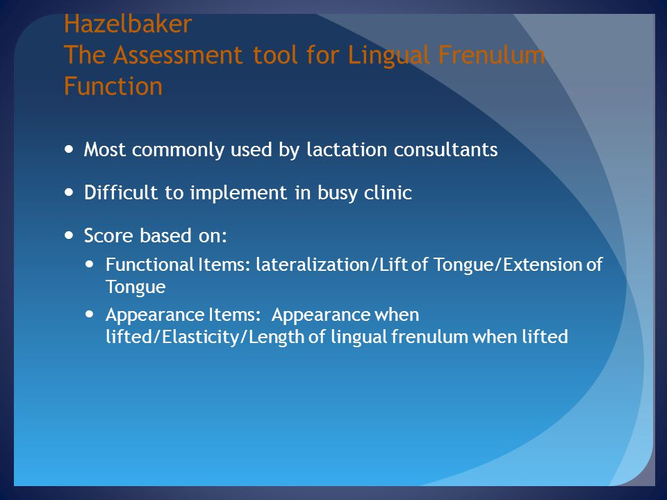 Hazelbaker The Assessment tool for Lingual Frenulum Function