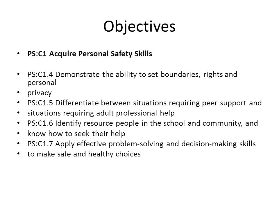 Objectives PS:C1 Acquire Personal Safety Skills