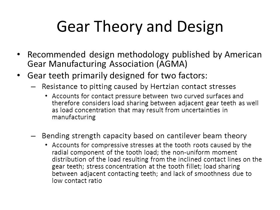 Gear Theory and Design Recommended design methodology published by American Gear Manufacturing Association (AGMA)