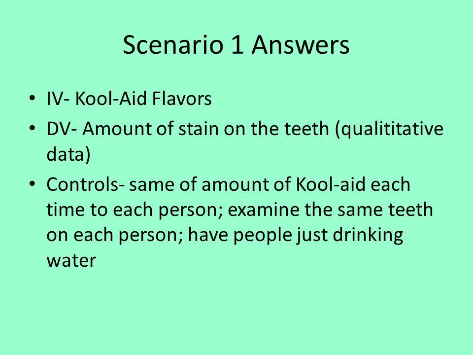 Scenario 1 Answers IV- Kool-Aid Flavors