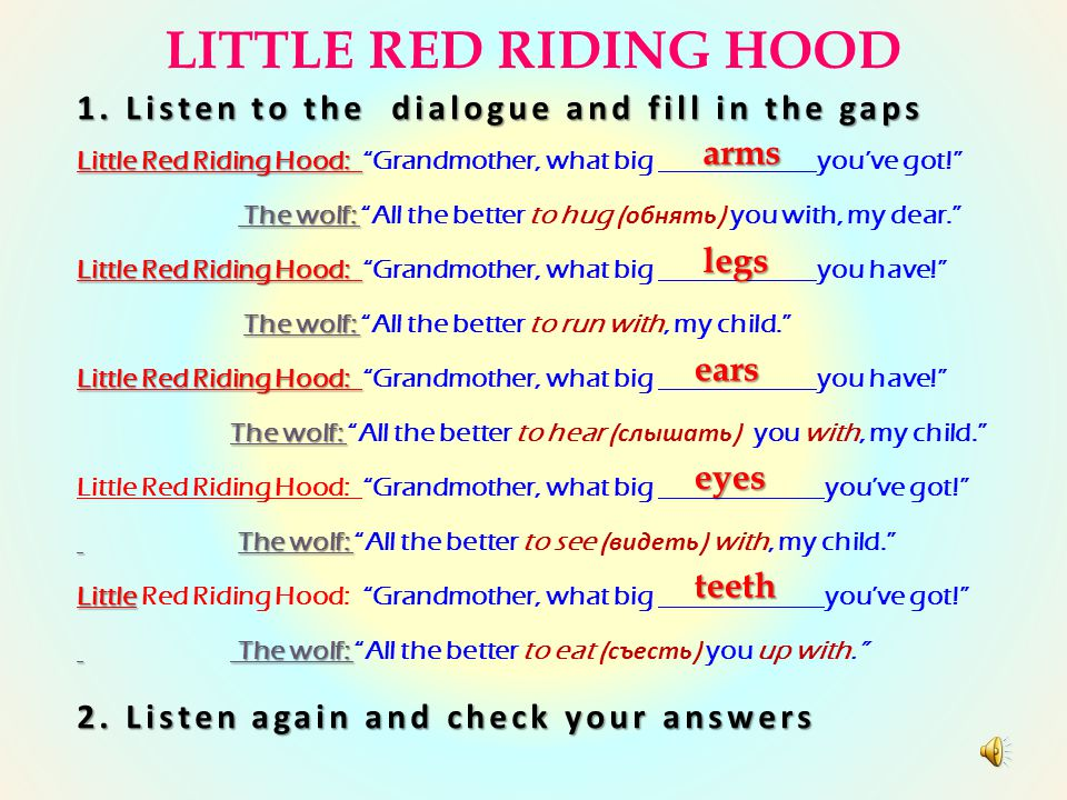 LITTLE RED RIDING HOOD 1. Listen to the dialogue and fill in the gaps
