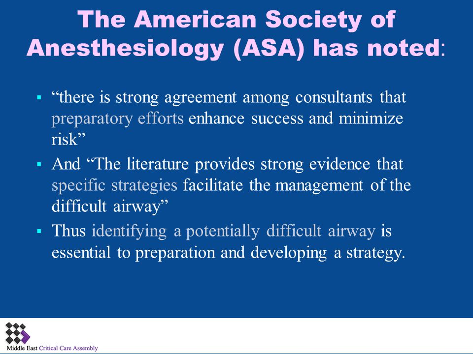 The American Society of Anesthesiology (ASA) has noted: