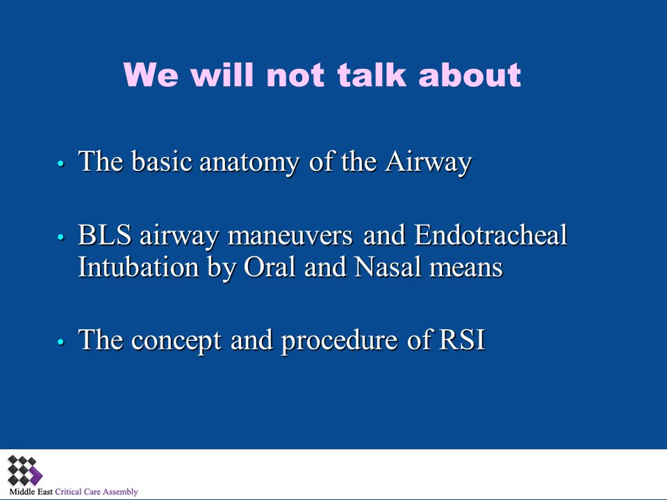 We will not talk about The basic anatomy of the Airway