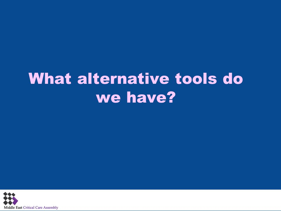 What alternative tools do we have