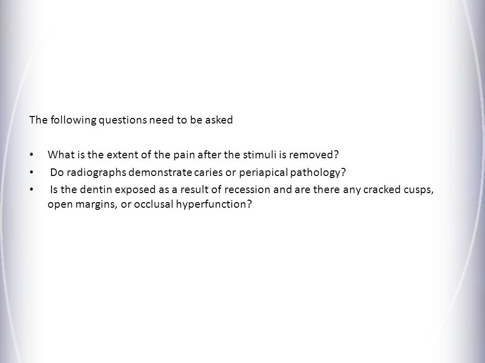 The following questions need to be asked