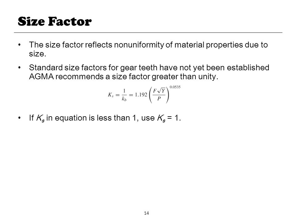 Size Factor The size factor reflects nonuniformity of material properties due to size.