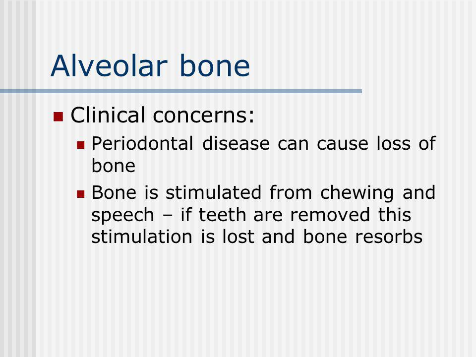 Alveolar bone Clinical concerns: