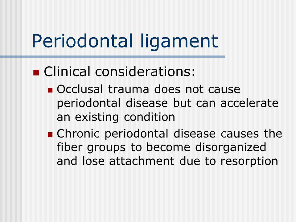 Periodontal ligament Clinical considerations: